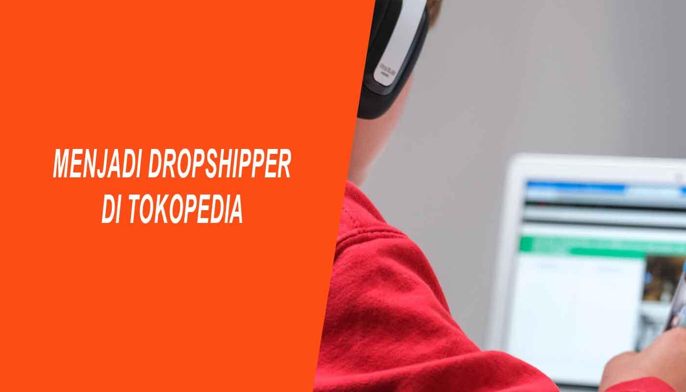 menjadi dropshipper di tokopedia