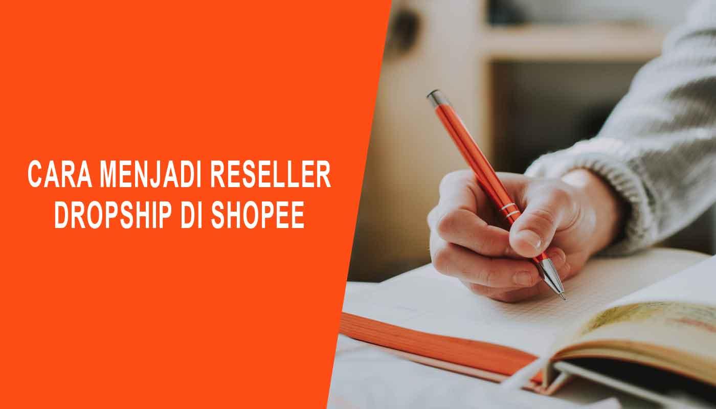 cara menjadi reseller dropship di shopee